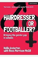 Hairdresser or Footballer: Bridging the gender gap in schools Kindle Edition