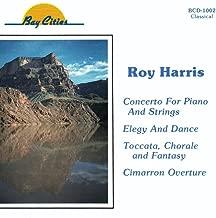 Roy Harris: Concerto for Piano & Strings, Elegy & Dance, Cimarron, Toccata Chorale & Fantasy for Organ Brass & Timpani Bay Cities