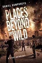 Places Beyond the Wild: A Post-Apocalyptic Zombie Anthology: 4 (Z-Day)