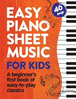 Easy Piano Sheet Music for Kids: A Beginners First Book of E