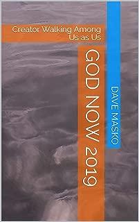 God Now 2019: Creator Walking Among Us as Us
