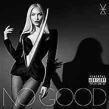 No Good [Explicit]