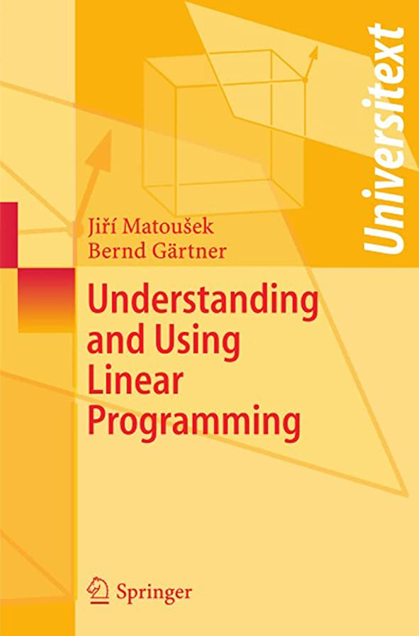いろいろわかりやすい義務付けられたUnderstanding and Using Linear Programming (Universitext) (English Edition)