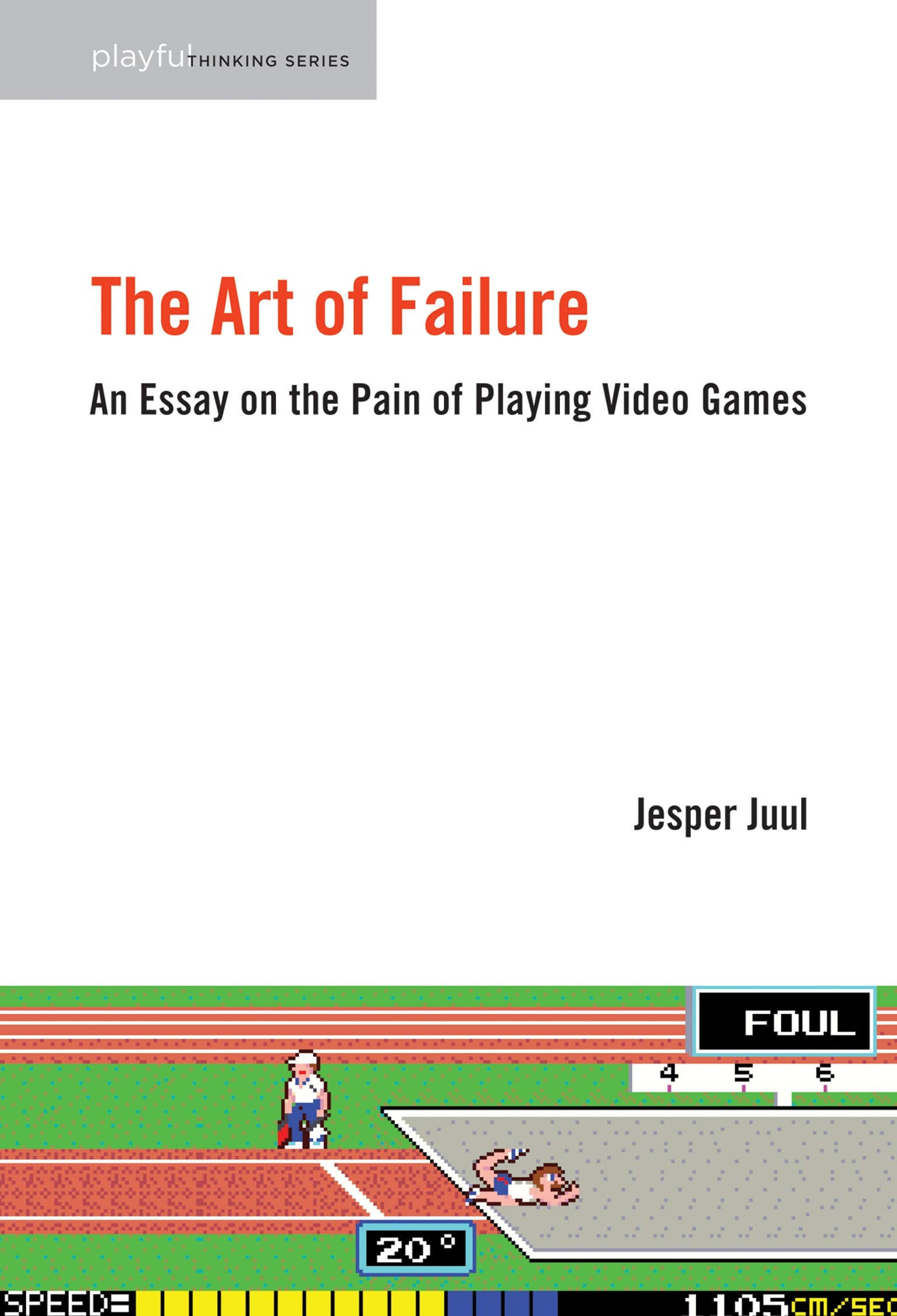 Download The Art Of Failure: An Essay On The Pain Of Playing Video Games 