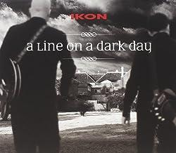 A Line on a dark Day