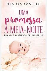 Uma Promessa à meia-noite: (Livro único - Inspirado em Cinderela) eBook Kindle