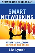 Smart Networking: Attract a Following In Person and Online (English Edition)