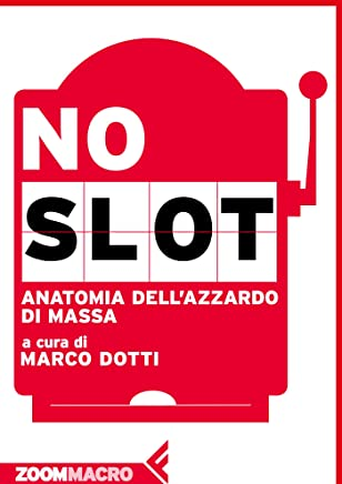 No slot: Anatomia dellazzardo di massa