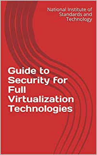 Guide to Security for Full Virtualization Technologies (English Edition)