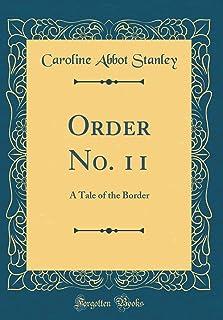 Order No. 11: A Tale of the Border (Classic Reprint)