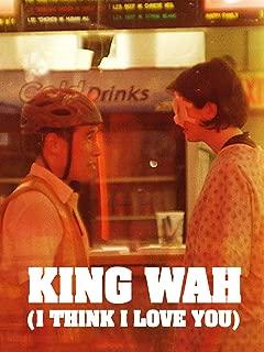 King Wah (I Think I Love You)