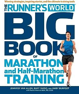 The Runner's World Big Book of Marathon and Half-Marathon Training: Winning Strategies, Inpiring Stories, and the Ultimate Training Tools