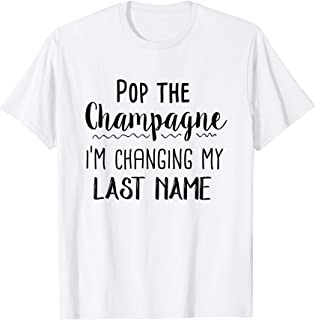 pop the champagne im changing my last name