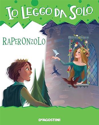 Raperonzolo (Io leggo da solo 6+ Vol. 8)