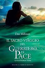 Scaricare Libri Il sacro viaggio del guerriero di pace: Una storia vera PDF