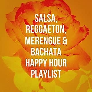 Salsa, Reggaeton, Merengue & Bachata Happy Hour Playlist