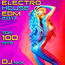 Electro House EDM 2017 Top 100 Hits DJ Mix