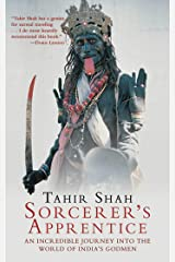 Sorcerer's Apprentice: An Incredible Journey into the World of India's Godmen Kindle Edition