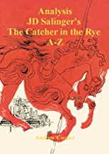 Analysis JD Salinger's The Catcher in the Rye A - Z