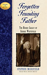 Forgotten Founding Father: The Heroic Legacy of George Whitefield (Leaders in Action)