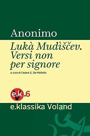 Lukà Mudìščev: Versi non per signore (e-klassika)