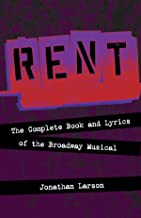 Rent - The Complete Book and Lyrics of the Broadway Musical