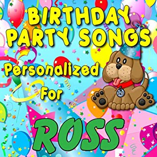 Birthday Party Songs - Personalized For Ross