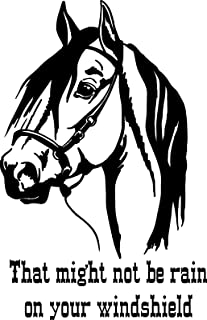 CreativeSignsnDesigns Horse That Might not be rain on Your Windshield - Horse Trailer Decal