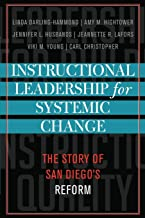 Instructional Leadership for Systemic Change: The Story of San Diego's Reform (Leading Systemic School Improvement)