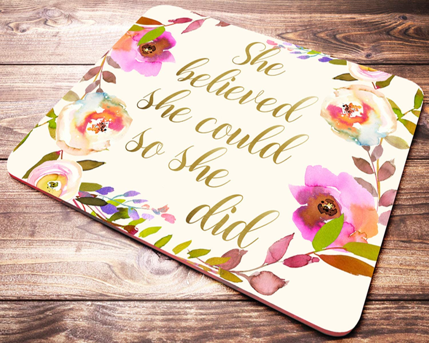 Quote Mouse Tulsa Mall Pad Max 56% OFF She Believed Flo Could So Watercolor Did