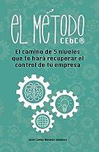 El Método CEbC: El camino con 5 niveles que te hará recuperar el control en tu empresa