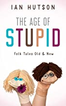 The Age of Stupid: Folk Tales Old & New
