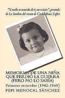Memorias de una niña que perdió la guerra (pero no lo sabía) (Spanish Edition)