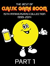 The Best of Classic Game Room: 15th Anniversary Collection 1999-2014 Part 1