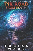 The Road From Death: School of Rebirth and Reincarnation (Books 1-3)