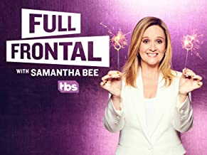 Best full frontal with samantha bee episodes Reviews