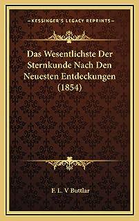 Das Wesentlichste Der Sternkunde Nach Den Neuesten Entdeckungen (1854)