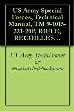 US Army Special Forces, Technical Manual, TM 9-1015-221-20P, RIFLE, RECOILLESS, 106-MM: M40A2 (1015-00-133-8484), AND M40A4 (1015-00-133-8485), 1986 (English Edition)