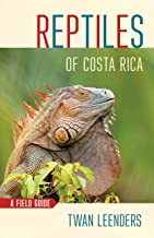 Reptiles of Costa Rica: A Field Guide (Zona Tropical Publications)
