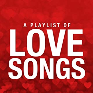 A Playlist of Love Songs