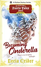 Becoming Cinderella, Season One (A The Realm Where Faerie Tales Dwell Series)