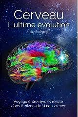 Cerveau. L'ultime évolution: Conte scientifique et fantastique Format Kindle
