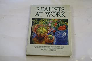 Realists at Work: Studio Interviews and Working Methods of Ten Leading Contemporary Painters