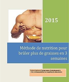 CE QUE VOUS ALLEZ APPRENDRE DES BODYBUILDERS POUR BRÛLER PLUS DE GRAISSES EN 3 SEMAINES (French Edition)