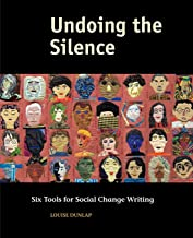 Undoing the Silence: Six Tools for Social Change Writing
