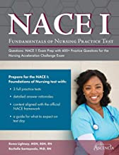 Fundamentals of Nursing Practice Test Questions: NACE 1 Exam Prep with 600+ Practice Questions for the Nursing Acceleration Challenge Exam