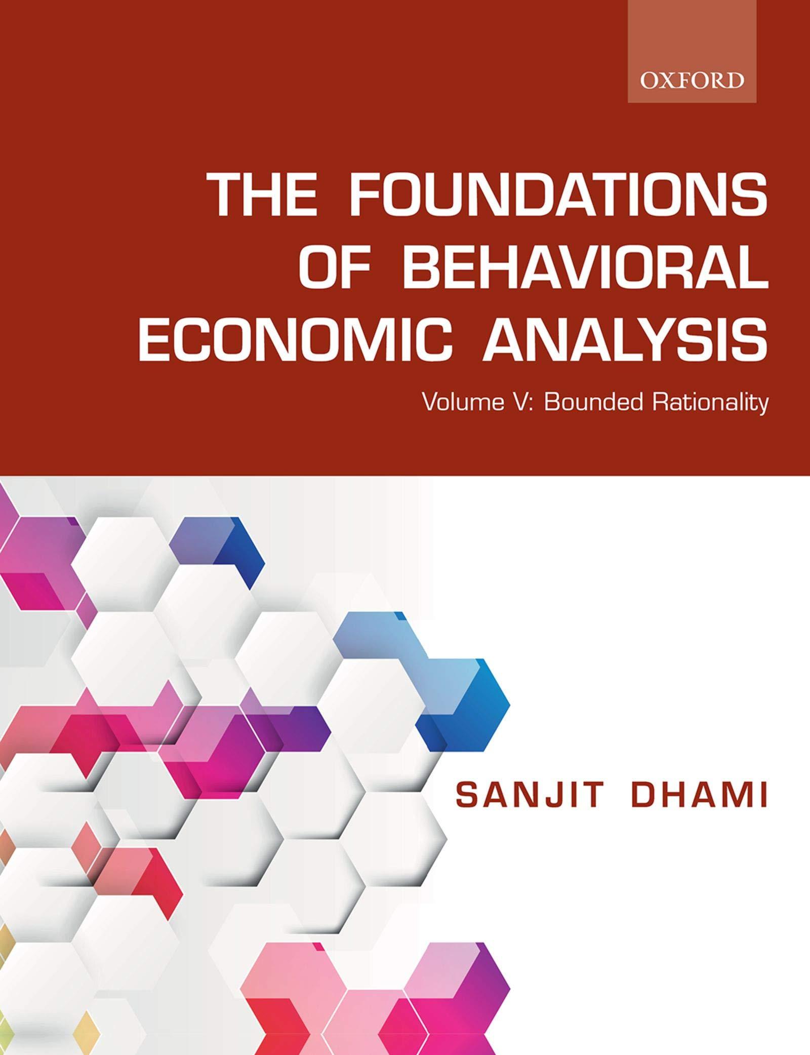 The Foundations of Behavioral Economic Analysis: Volume V: Bounded Rationality