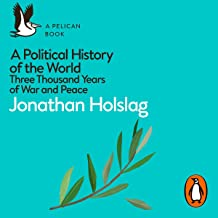 A Political History of the World: Three Thousand Years of War and Peace (A Pelican Book)
