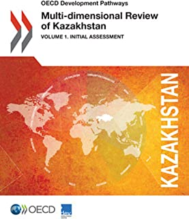 OECD Development Pathways Multi-dimensional Review of Kazakhstan Volume 1. Initial Assessment