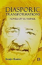 Diasporic Transformations: Novels of V. S. Naipaul